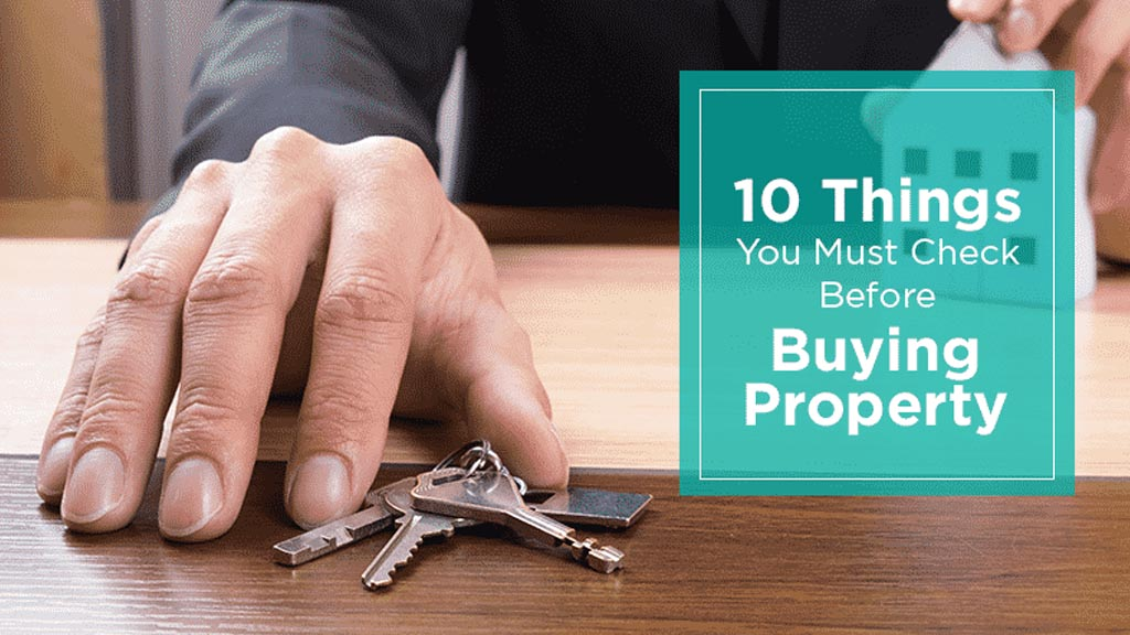 10 things you must check before buying property